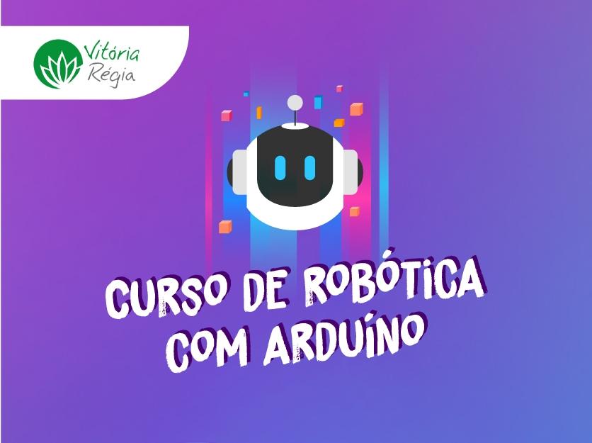 Robótica I (Fundamental II) – Colégio Vitória-Régia 2020 –  60H